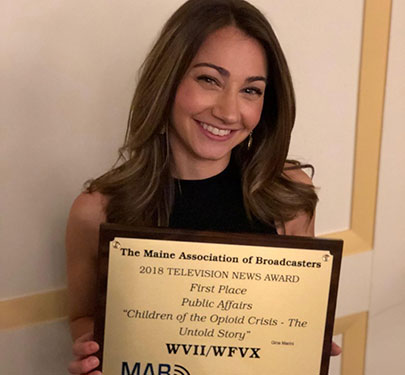 Curry College alumna Gina Marini '11 (Communication) was recently recognized by the Maine Association of Broadcasters for her journalistic work in addressing the opioid epidemic in New England.