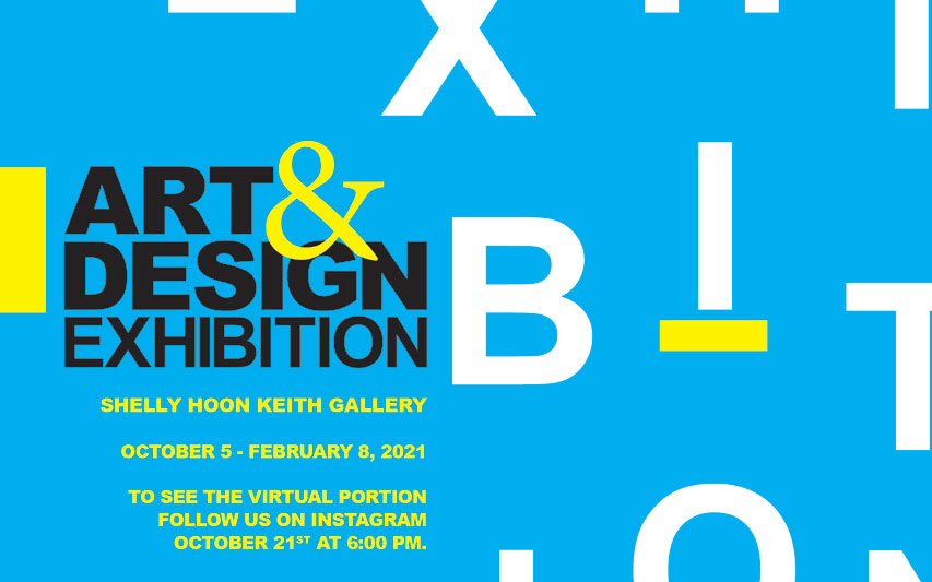 Student Art and Design Exhibit - Fall 2020 Poster